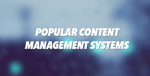 Popular Content Management Systems (CMS)